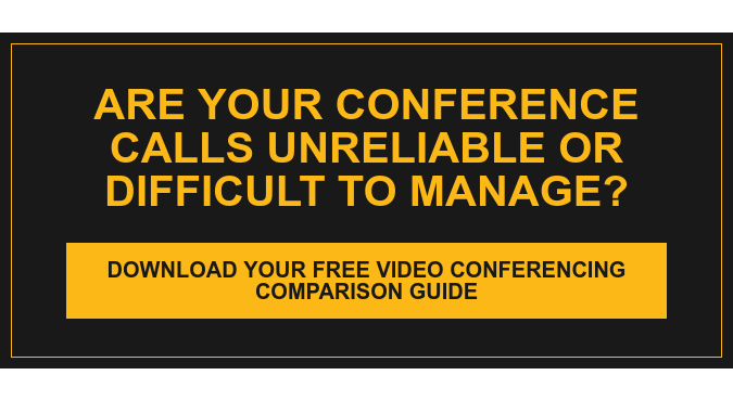 Are Your Conference Calls Unreliable or Difficult to Manage? Download Your Free Video Conferencing Comparison Guide