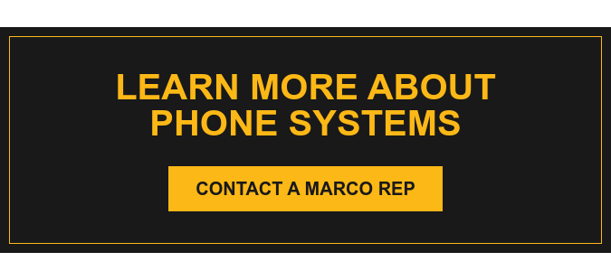 Learn More About Phone Systems Contact a Marco Rep