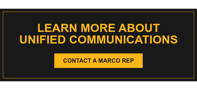 Learn More About Unified Communications Contact a Marco Rep
