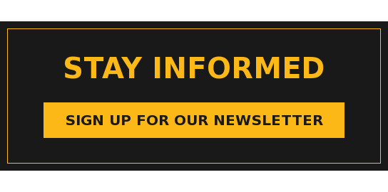 Stay Informed Sign up for our newsletter