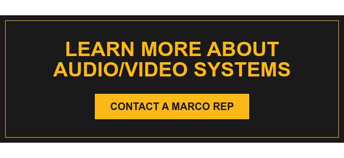 Talk with an Audio + Video Specialist Contact a Marco Rep
