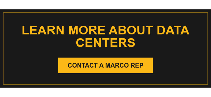 Learn More About Data Centers Contact a Marco Rep