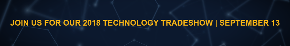 Join Us For Our 2018 Technology Tradeshow | September 13