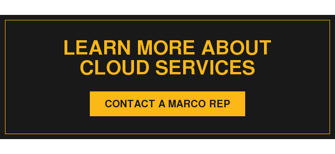 Learn More About Cloud Services Contact a Marco Rep